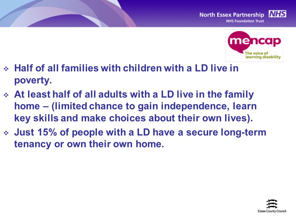  Half of all families with children with a LD live in poverty.