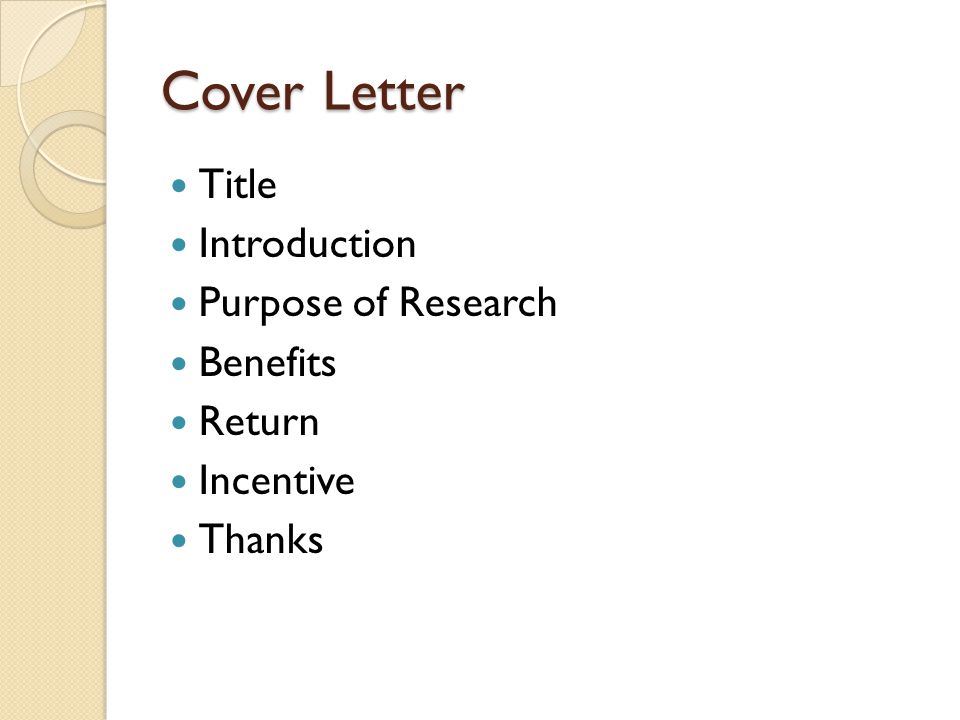 Cover Letter Title Introduction Purpose of Research Benefits Return Incentive Thanks