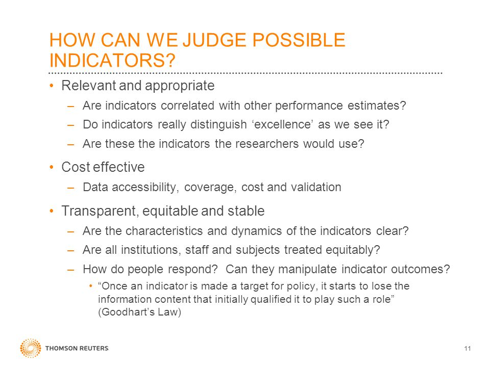 HOW CAN WE JUDGE POSSIBLE INDICATORS? Relevant and appropriate –Are indicators correlated with other performance estimates? –Do indicators really dist