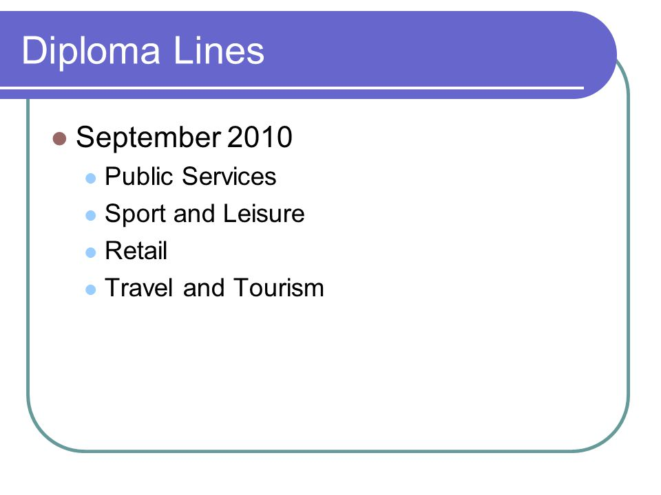 Diploma Lines September 2010 Public Services Sport and Leisure Retail Travel and Tourism