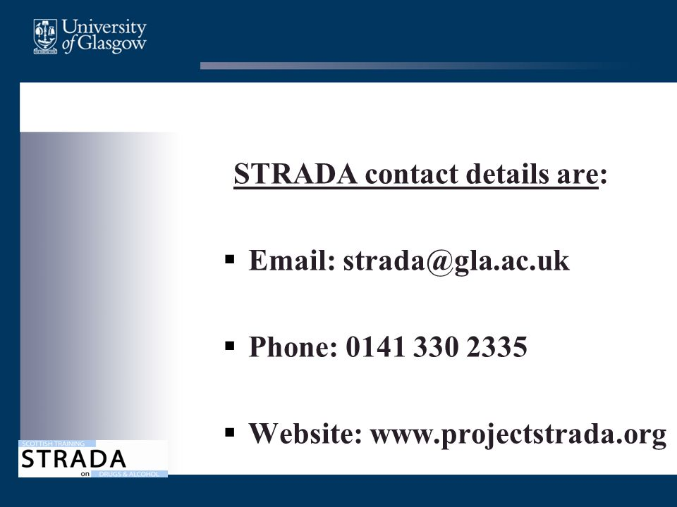 STRADA contact details are:  Email: strada@gla.ac.uk  Phone: 0141 330 2335  Website: www.projectstrada.org