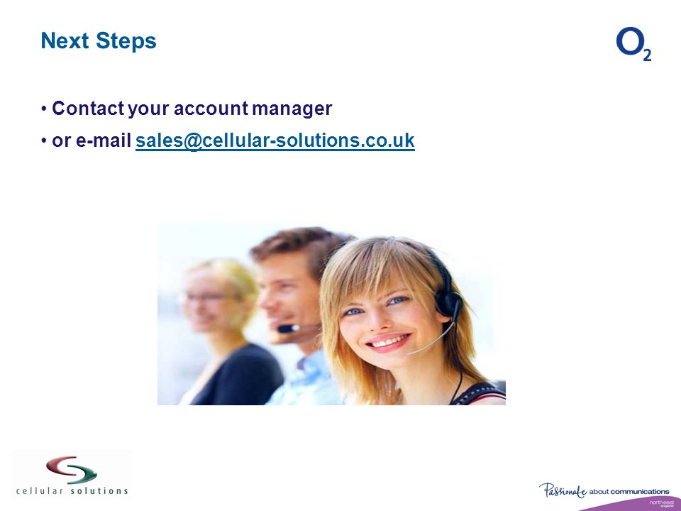 Next Steps Contact your account manager or