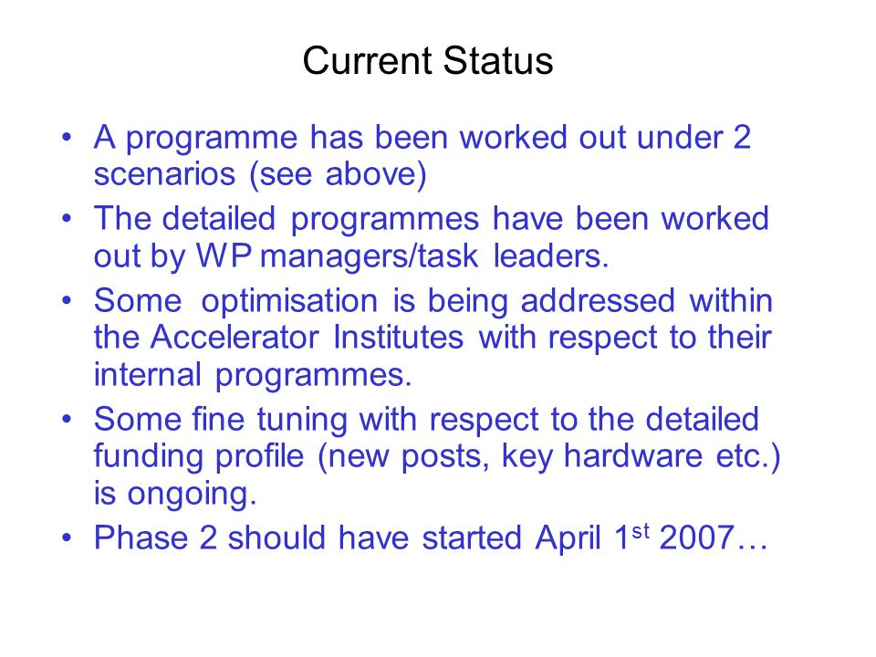 SUMMARY A programme has been worked out under 2 scenarios (see above) The detailed programmes have been worked out by WP managers/task leaders.