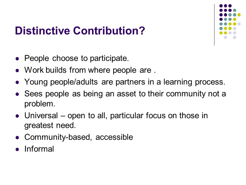 Distinctive Contribution. People choose to participate.
