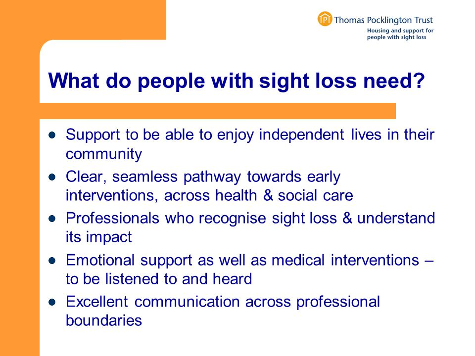 What do people with sight loss need.