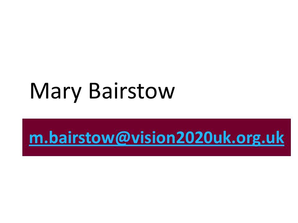 m.bairstow@vision2020uk.org.uk M Mary Bairstow