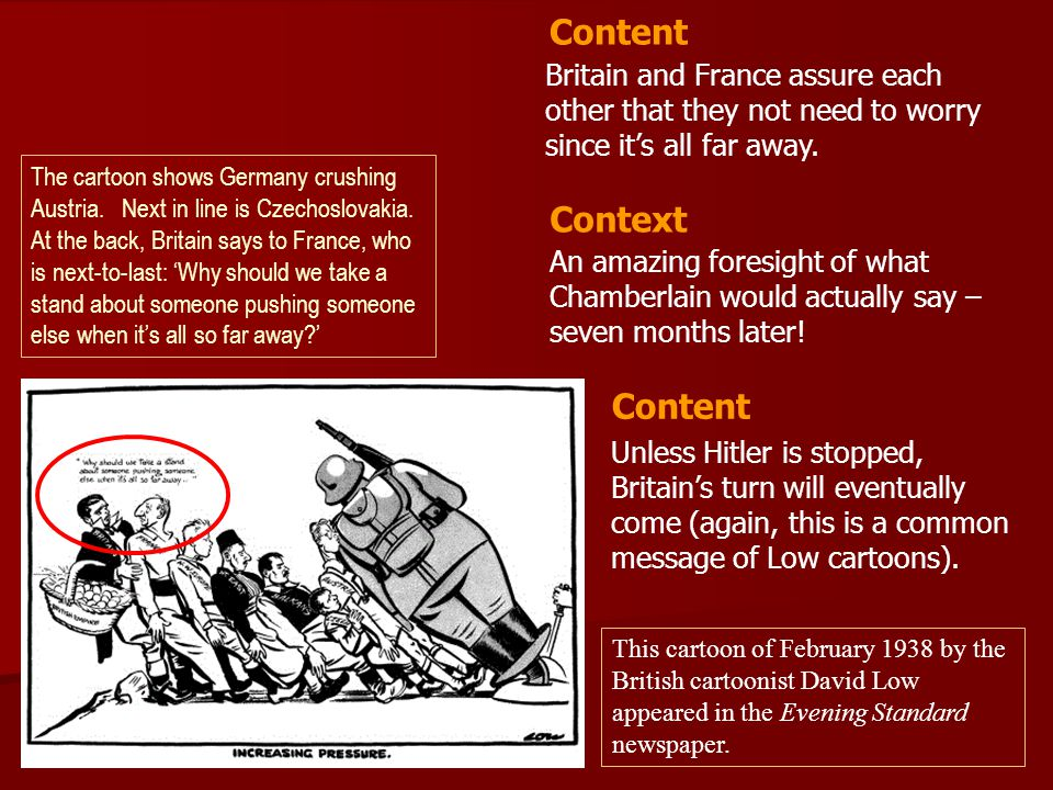 Britain and France assure each other that they not need to worry since it's all far away. An amazing foresight of what Chamberlain would actually say