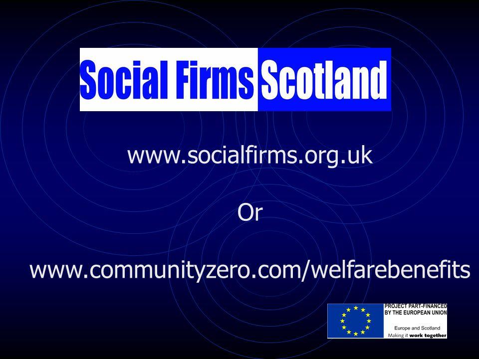 www.socialfirms.org.uk Or www.communityzero.com/welfarebenefits