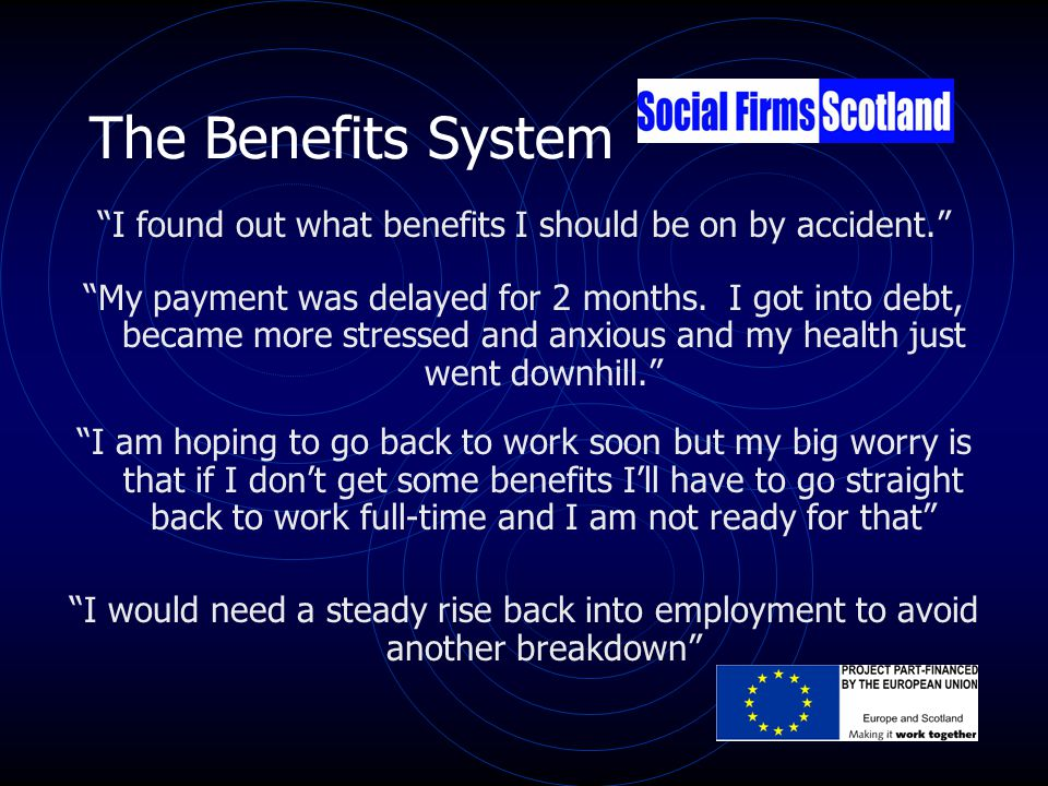 The Benefits System I found out what benefits I should be on by accident. My payment was delayed for 2 months.