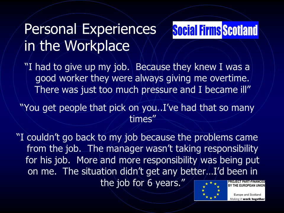 Personal Experiences in the Workplace I had to give up my job.