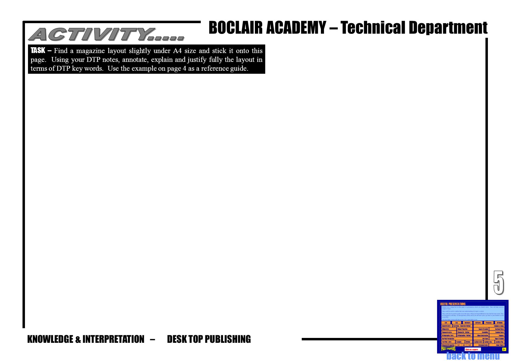 KNOWLEDGE & INTERPRETATION – BOCLAIR ACADEMY – Technical Department DESK TOP PUBLISHING TASK – Find a magazine layout slightly under A4 size and stick