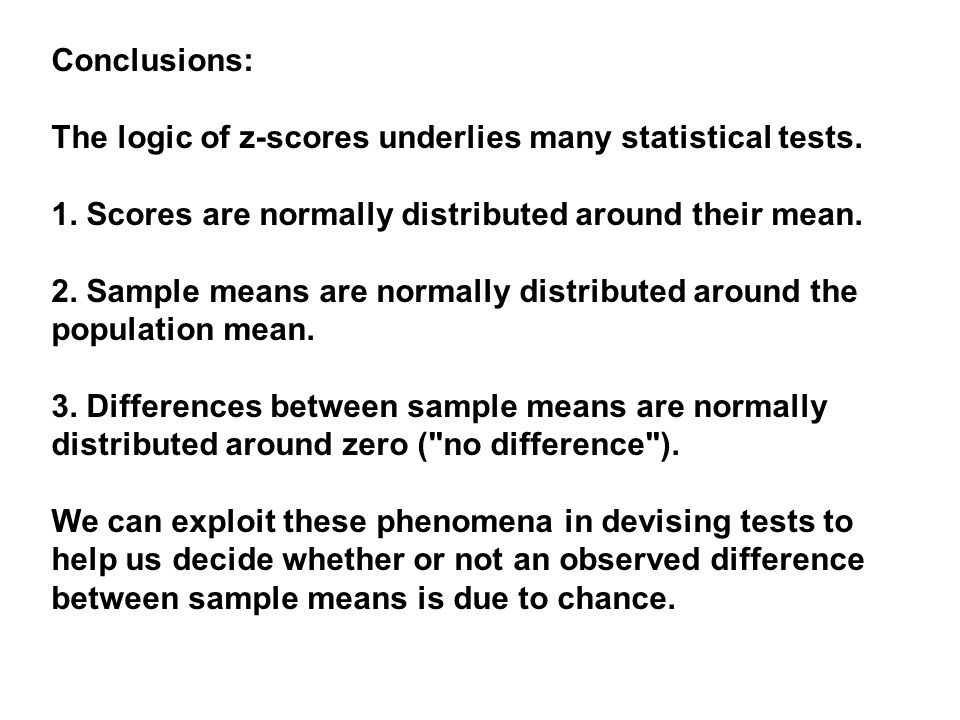 Conclusions: The logic of z-scores underlies many statistical tests.