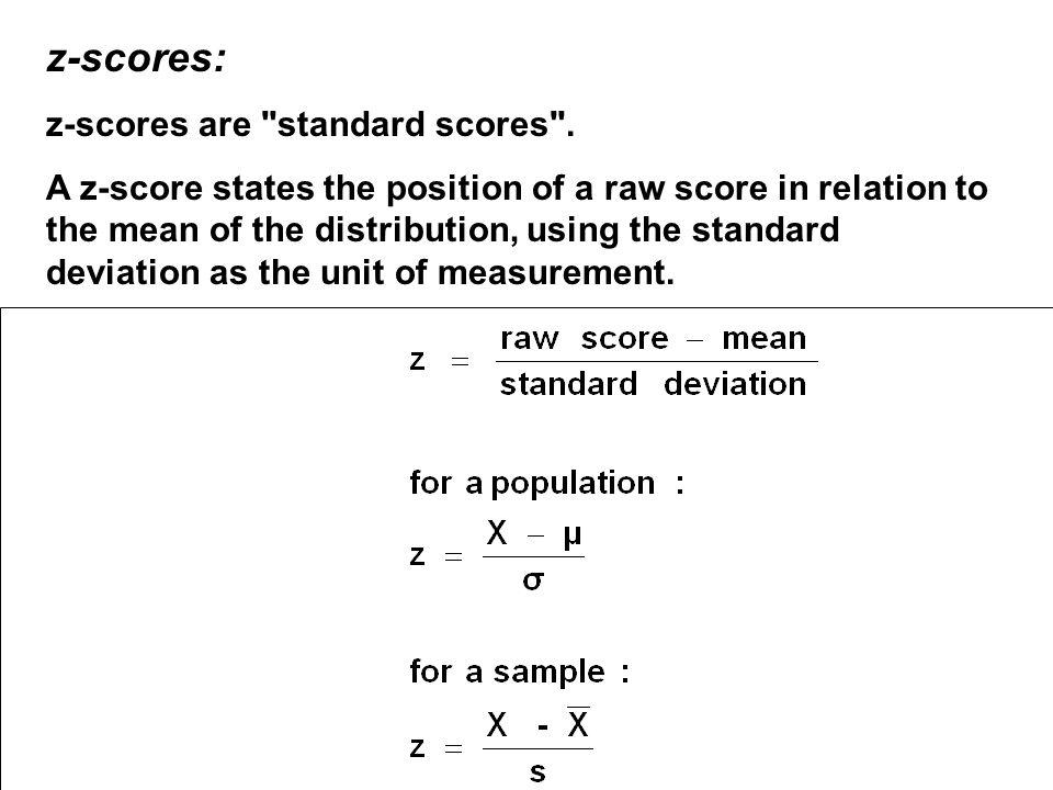 z-scores: z-scores are standard scores .