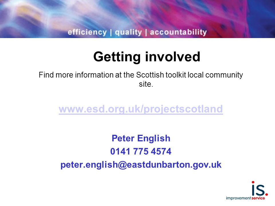 Getting involved Find more information at the Scottish toolkit local community site.