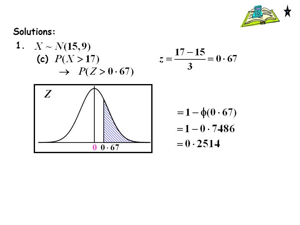 Solutions: 1. (c)