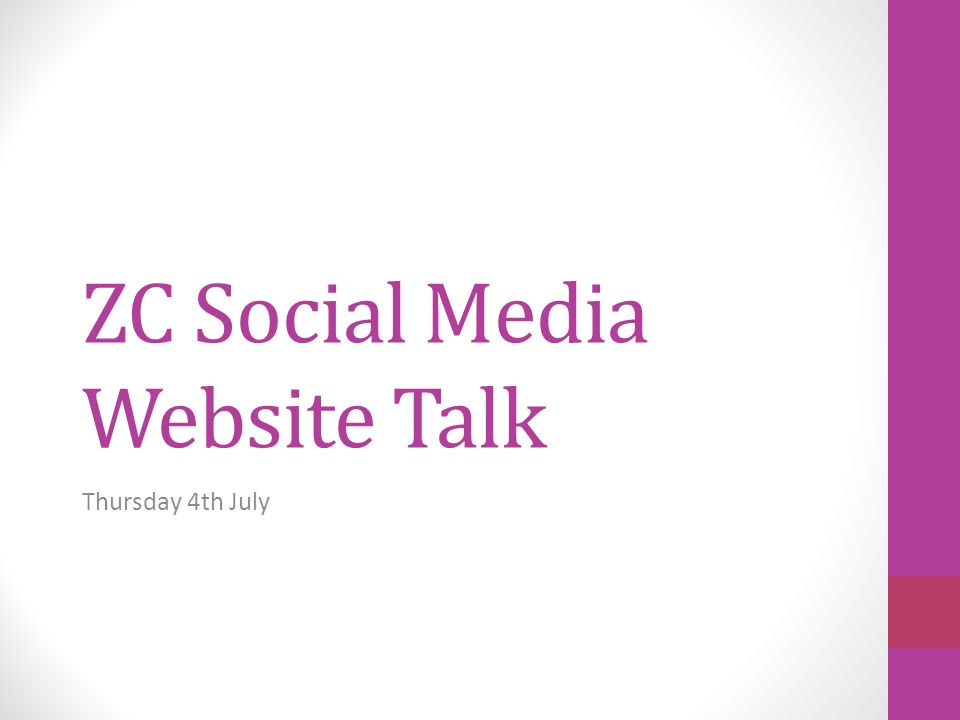 ZC Social Media Website Talk Thursday 4th July