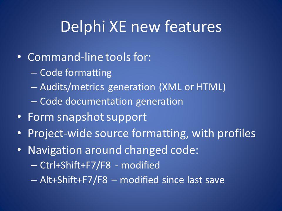 Delphi XE That's about it....