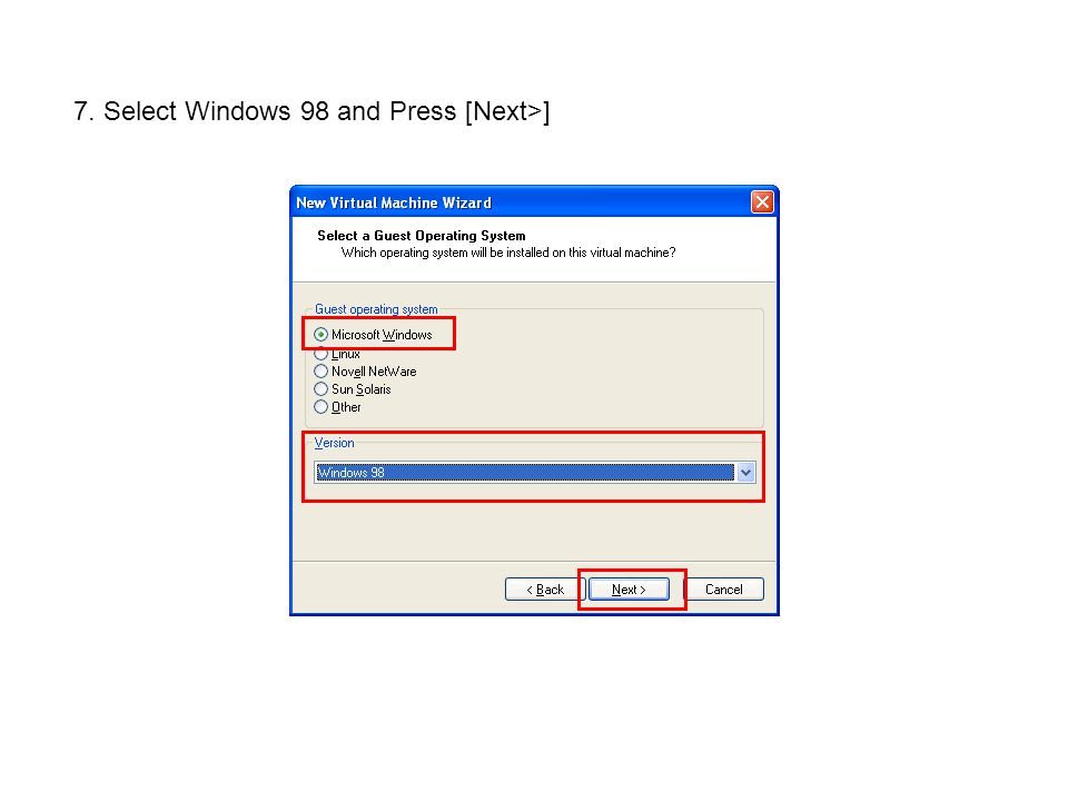 7. Select Windows 98 and Press [Next>]