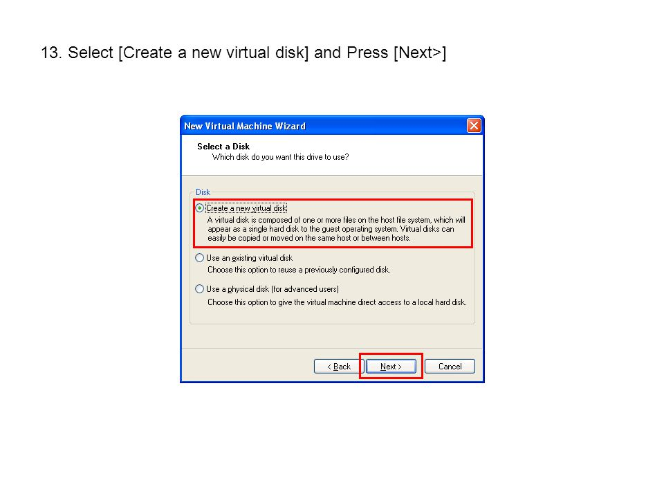 13. Select [Create a new virtual disk] and Press [Next>]