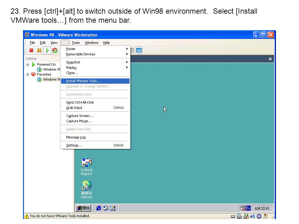 23. Press [ctrl]+[alt] to switch outside of Win98 environment.