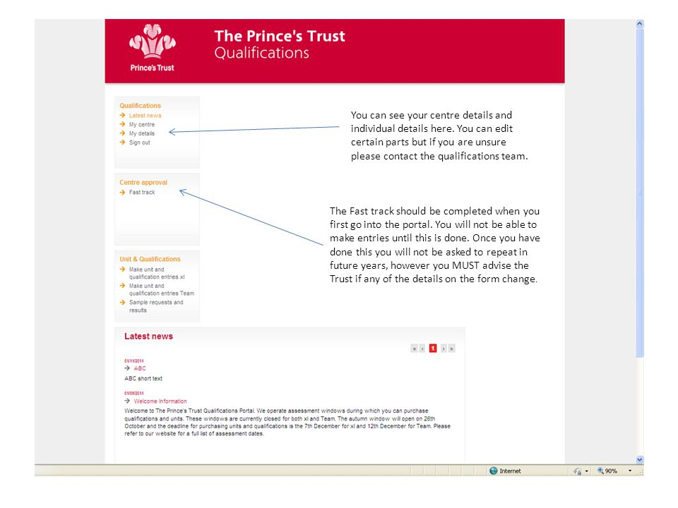 Step 3 – Making Entries Remember – you should only make entries once the work has been completed, internally verified (IV'd) by your centre and you are ready to have the work Externally Verified (EV'd) by The Prince's Trust.