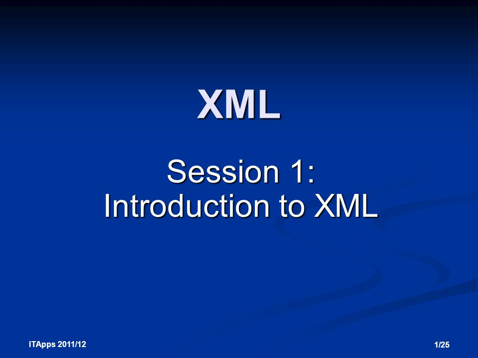 12/25 ITApps 2011/12 Extensible Markup Language (XML) Extensible Markup Language (XML) The Extensible Markup Language (XML) is also a descendant of SGML, representing an industry-wide effort to define which data are displayed (or printed), whereas HTML defines how a page is displayed.