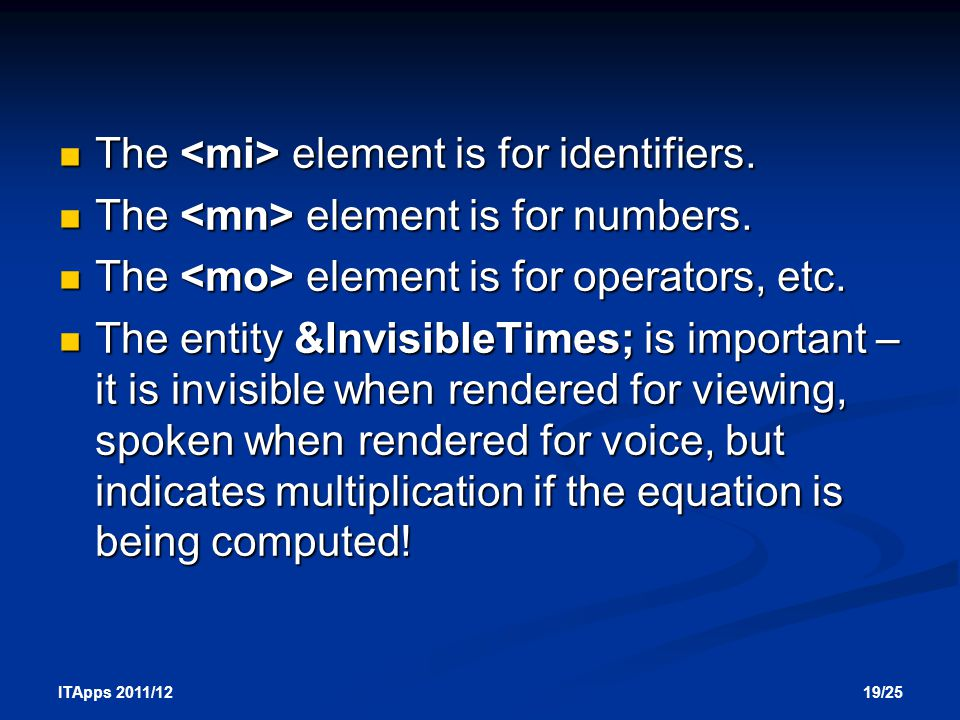 19/25 ITApps 2011/12 The element is for identifiers.