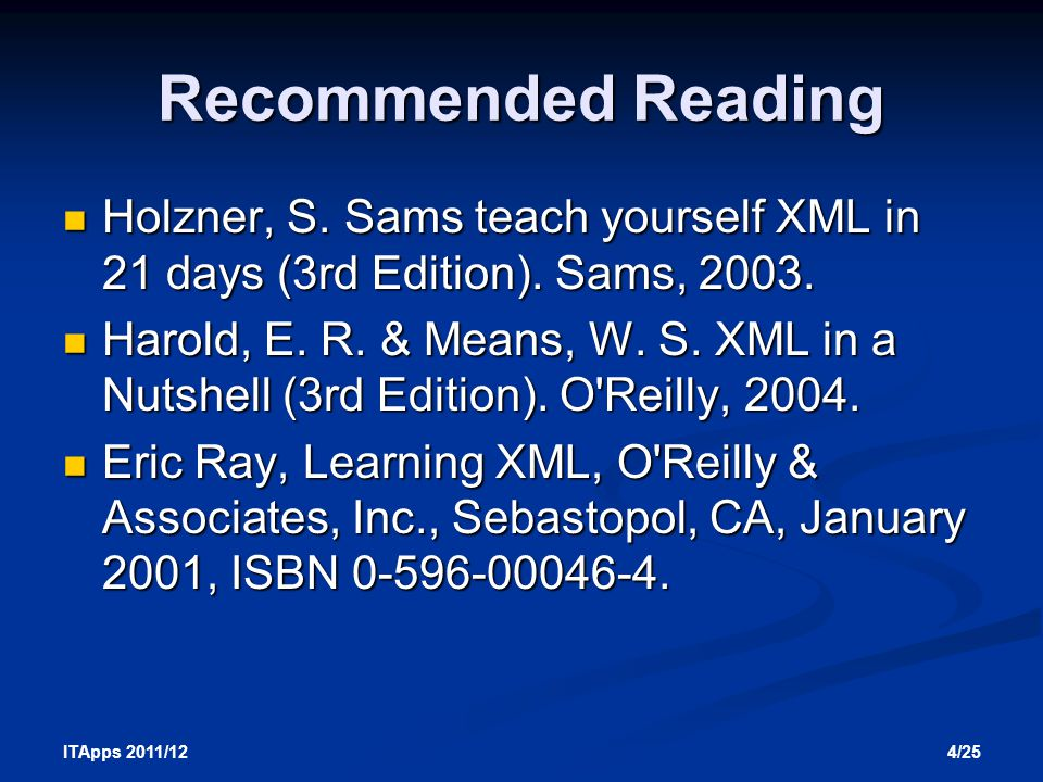 4/25 ITApps 2011/12 Recommended Reading Holzner, S.