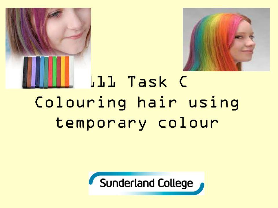 111 Task C Colouring hair using temporary colour