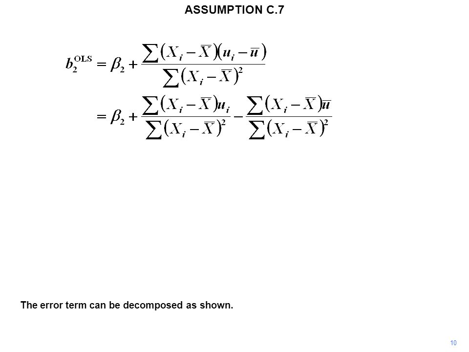 10 The error term can be decomposed as shown. ASSUMPTION C.7