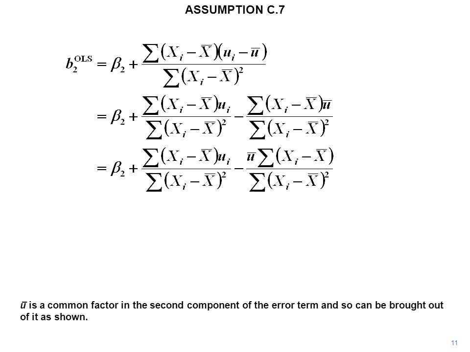 11 u is a common factor in the second component of the error term and so can be brought out of it as shown. – ASSUMPTION C.7
