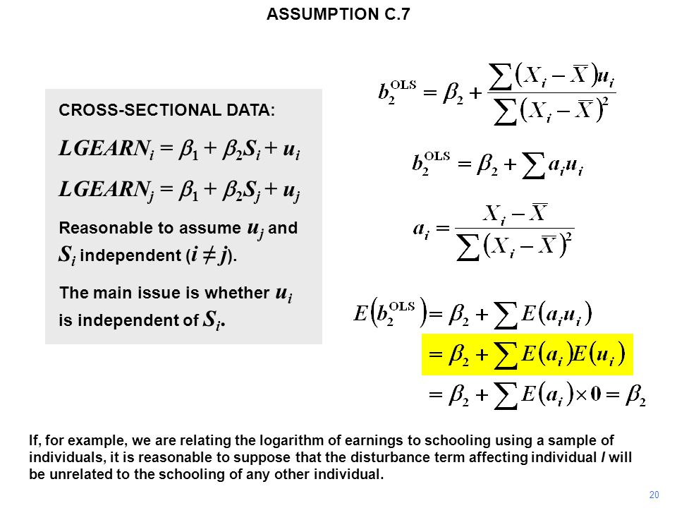 20 If, for example, we are relating the logarithm of earnings to schooling using a sample of individuals, it is reasonable to suppose that the disturbance term affecting individual I will be unrelated to the schooling of any other individual.