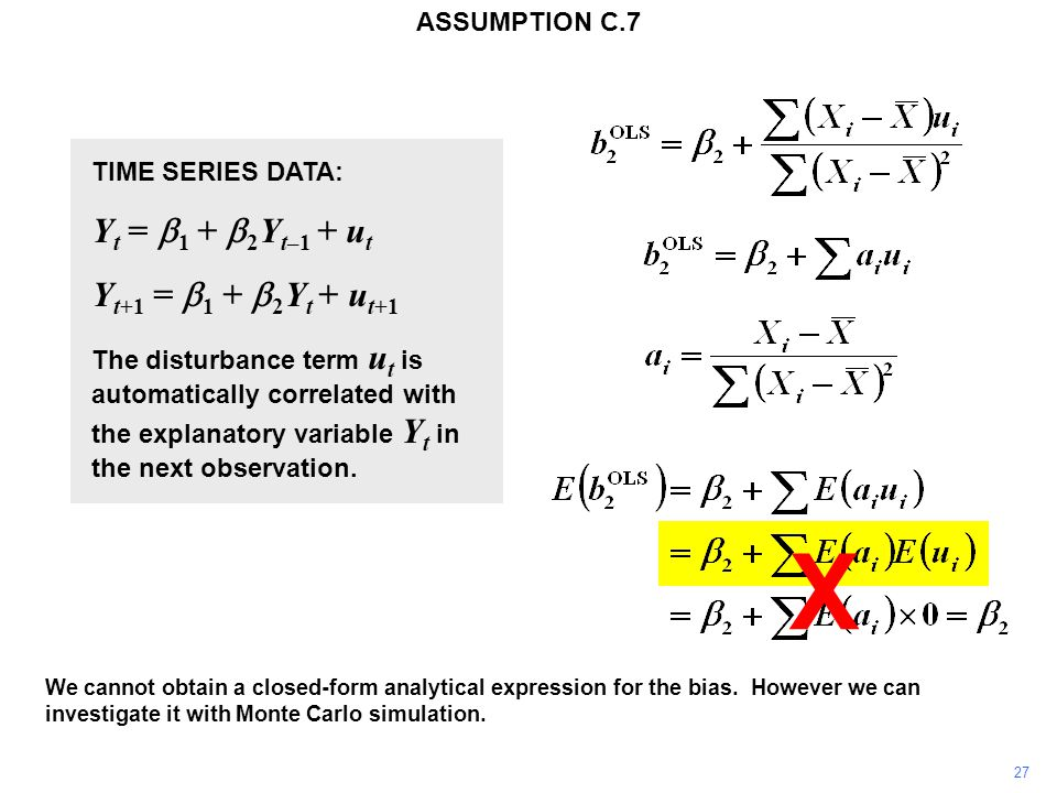 27 X ASSUMPTION C.7 We cannot obtain a closed-form analytical expression for the bias. However we can investigate it with Monte Carlo simulation. TIME