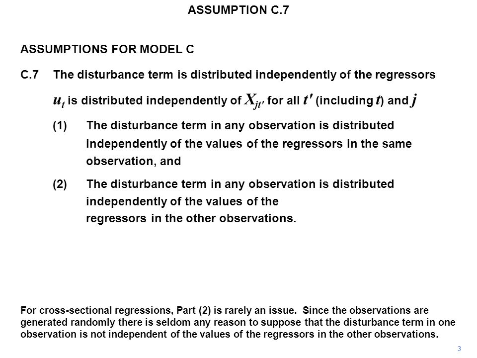3 For cross-sectional regressions, Part (2) is rarely an issue.