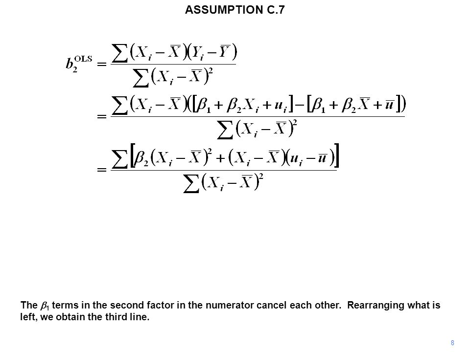 8 The  1 terms in the second factor in the numerator cancel each other. Rearranging what is left, we obtain the third line. ASSUMPTION C.7