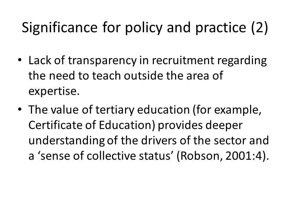Significance for policy and practice (2) Lack of transparency in recruitment regarding the need to teach outside the area of expertise.