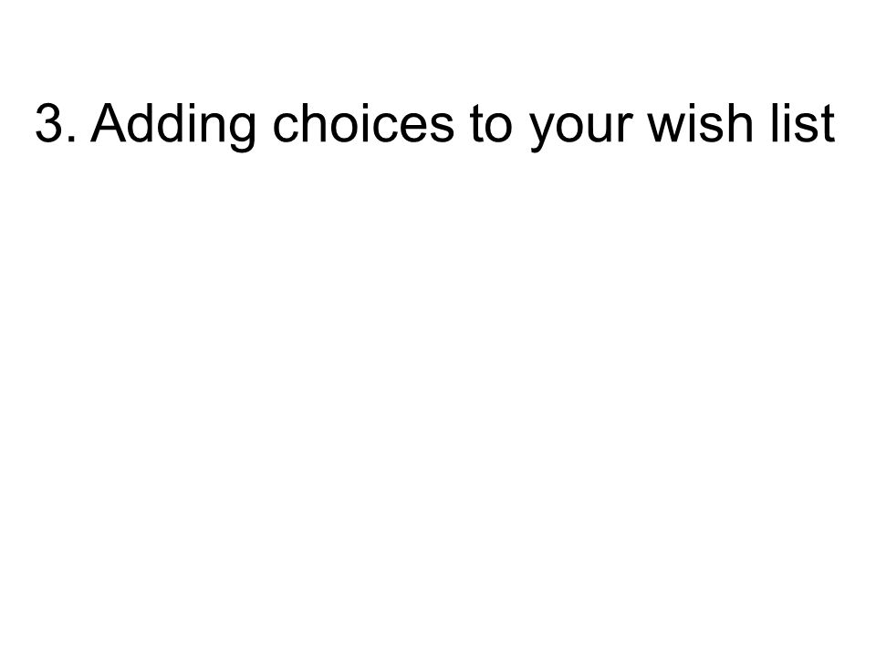 3. Adding choices to your wish list