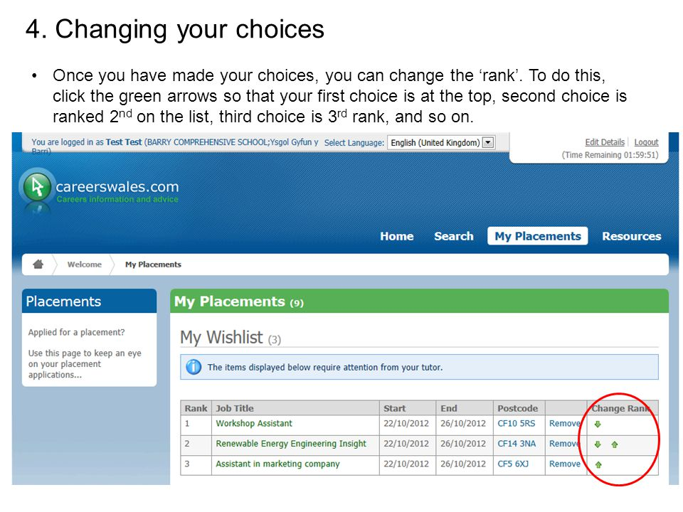 Once you have made your choices, you can change the 'rank'. To do this, click the green arrows so that your first choice is at the top, second choice