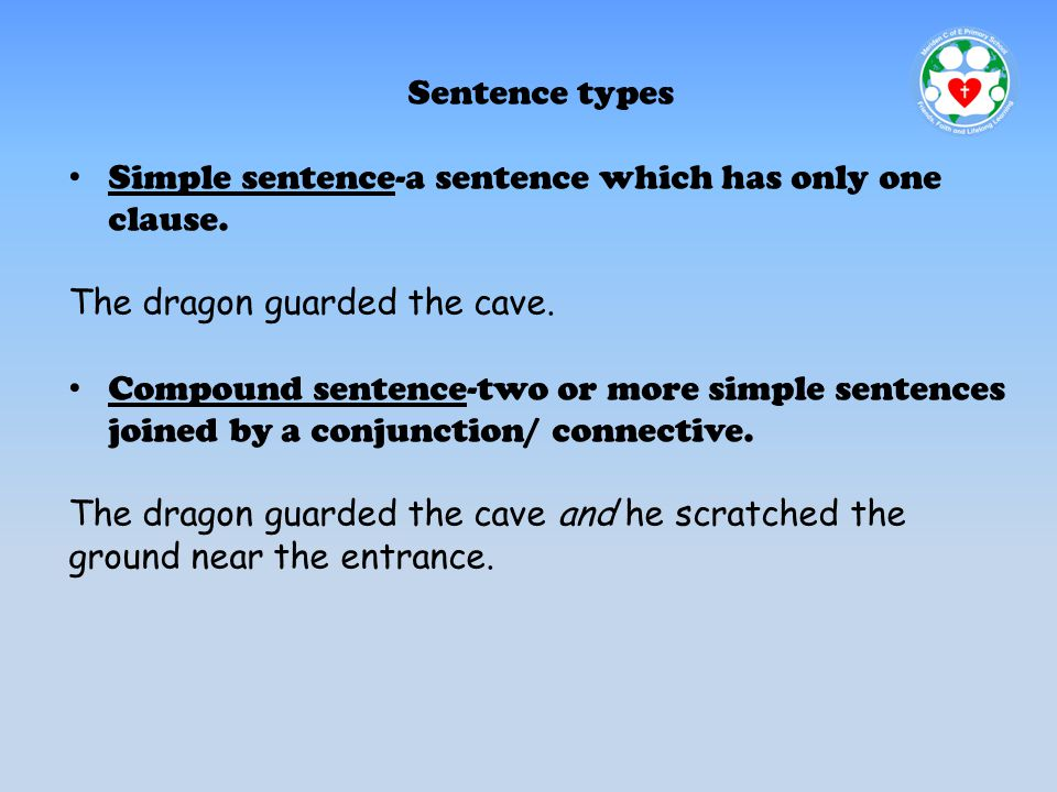 Sentence types Simple sentence-a sentence which has only one clause.