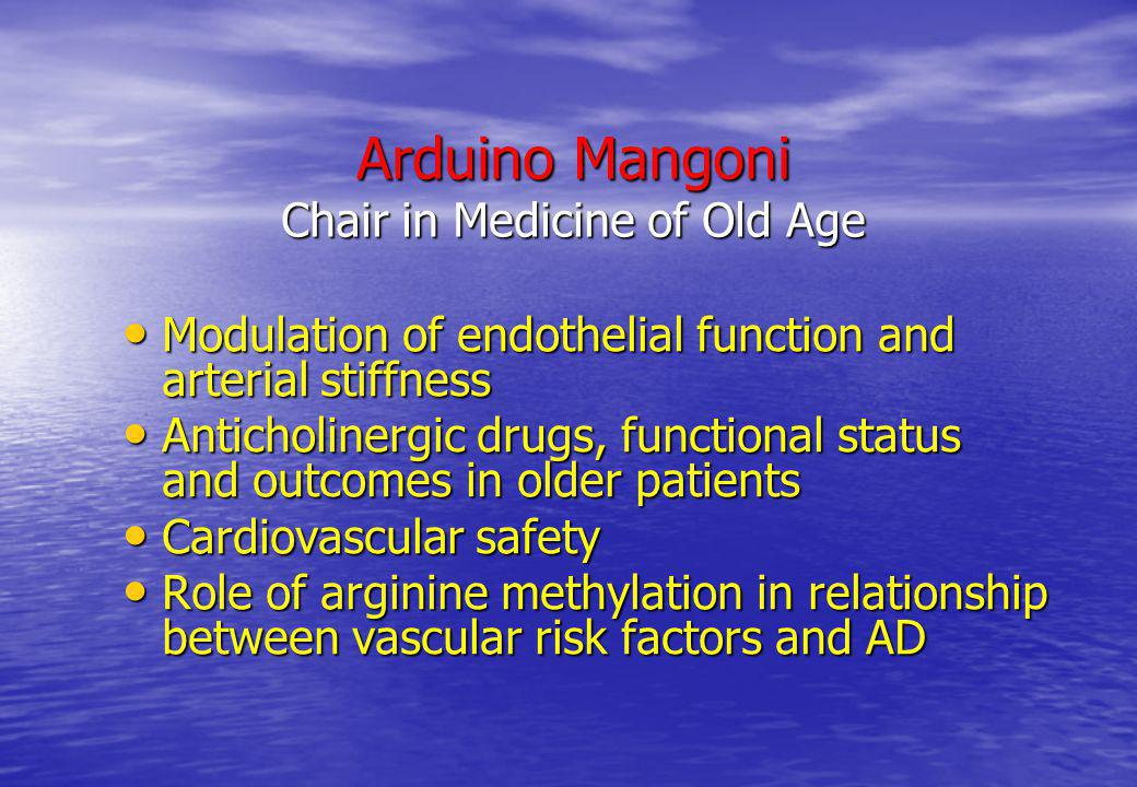 Arduino Mangoni Chair in Medicine of Old Age Modulation of endothelial function and arterial stiffness Modulation of endothelial function and arterial