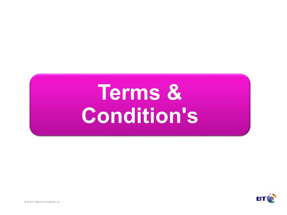 © British Telecommunications plc Terms & Condition's