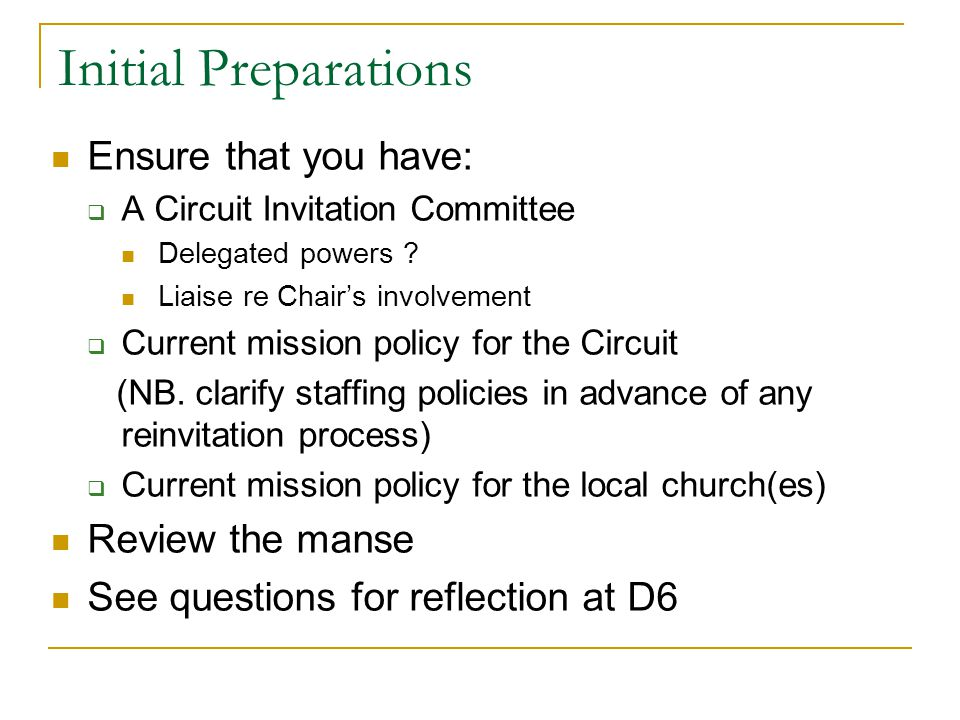 Initial Preparations Ensure that you have:  A Circuit Invitation Committee Delegated powers .