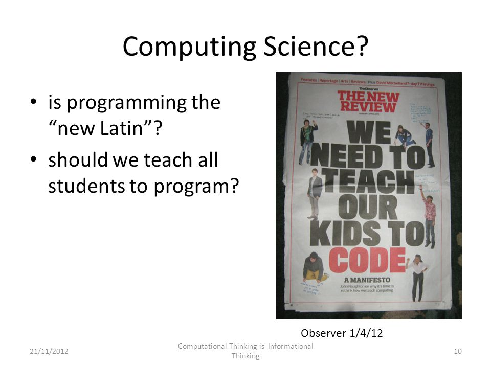 Computing Science. is programming the new Latin .