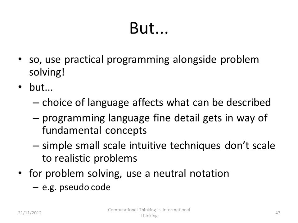 But... so, use practical programming alongside problem solving.