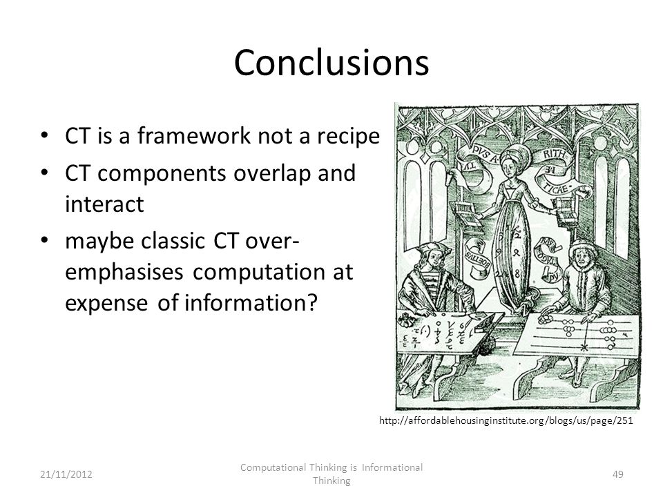 Conclusions CT is a framework not a recipe CT components overlap and interact maybe classic CT over- emphasises computation at expense of information.