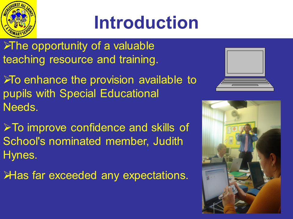 Introduction  The opportunity of a valuable teaching resource and training.