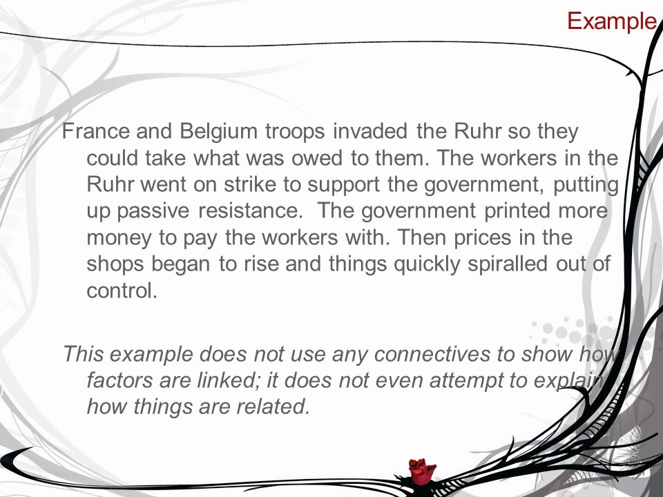Example France and Belgium troops invaded the Ruhr so they could take what was owed to them.