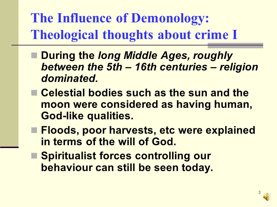 2 The Influence of Demonology: Thinking about the world around us Historical changes and events rarely just happen.
