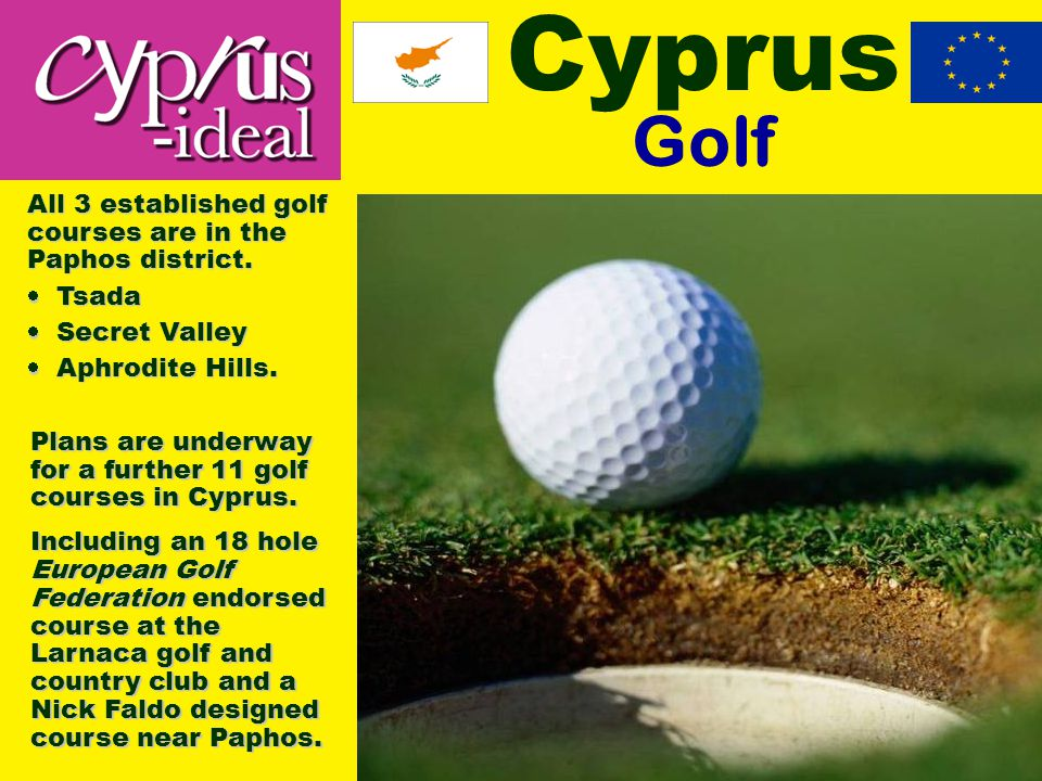 Cyprus Golf All 3 established golf courses are in the Paphos district.