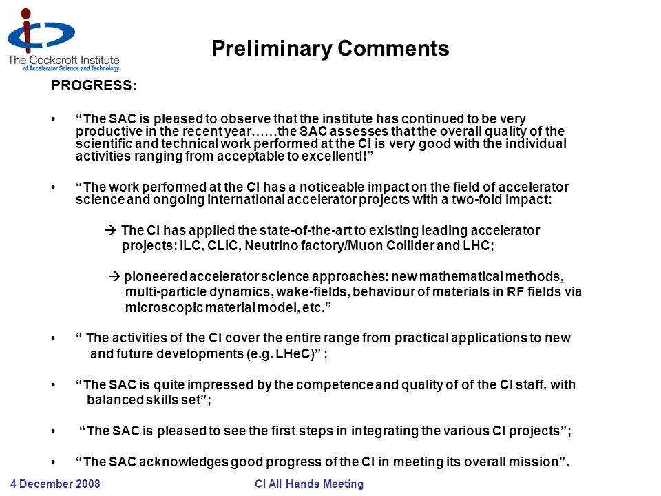 "4 December 2008 CI All Hands Meeting Preliminary Comments PROGRESS: ""The SAC is pleased to observe that the institute has continued to be very product"